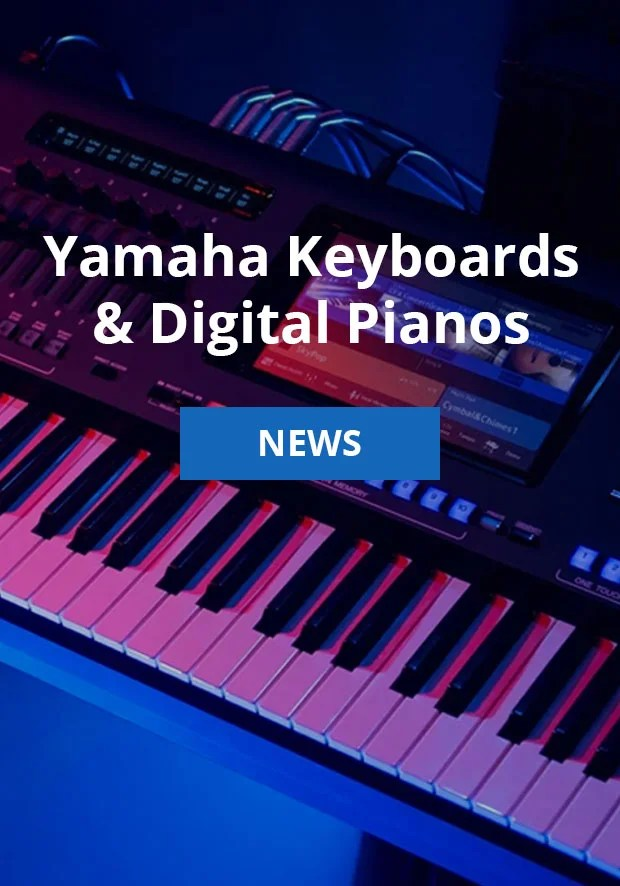 Yamaha Keyboards and Digital Pianos news