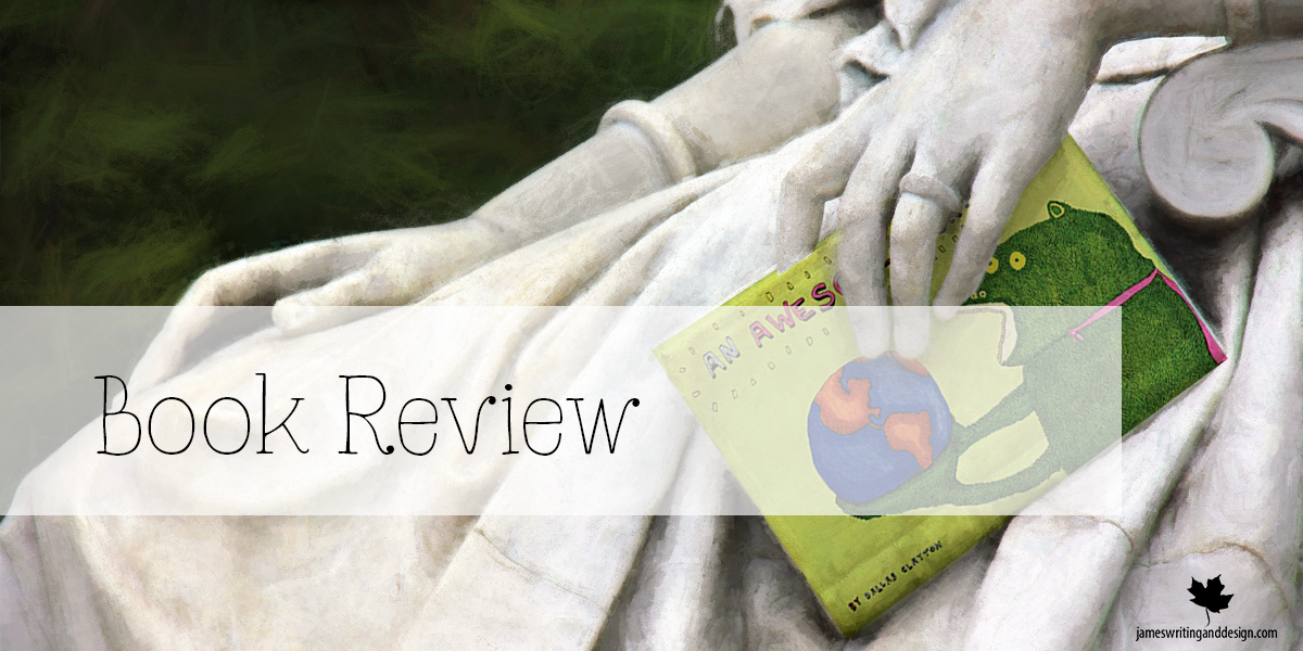 Book Review: An Awesome Book By Dallas Clayton