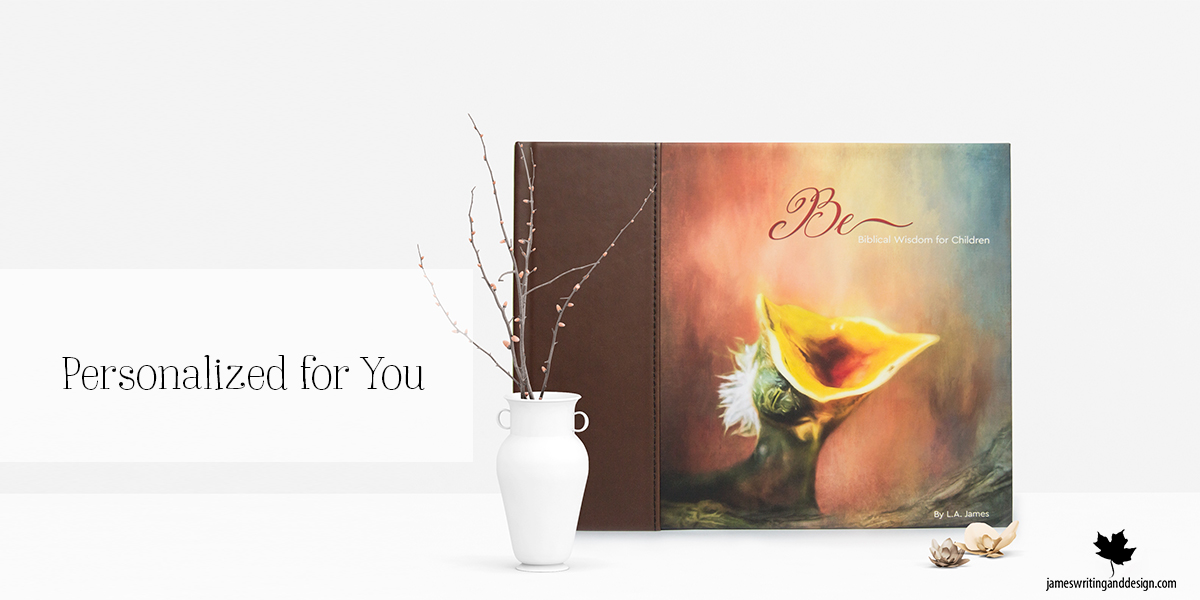 Be ~ Biblical Wisdom Fine Art Book Now Out