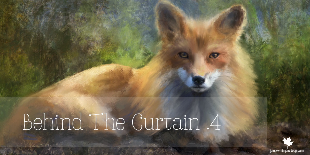 Behind the Curtain .4  The Colorful Fox
