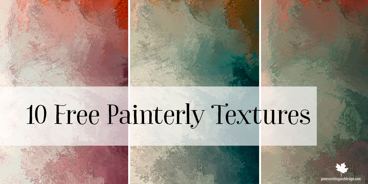 10 Free Painterly Textures for Digital Art- L.A. James - July 26-2020