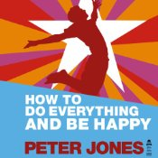 self help and personal development book how to do everything and be happy by Peter Jones