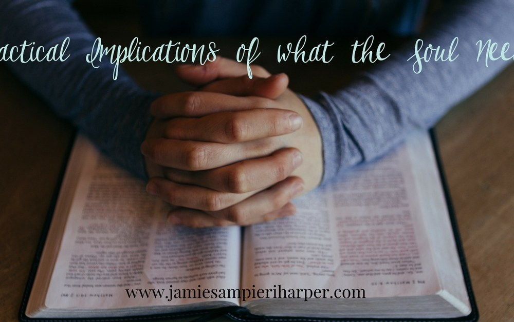 Practical Implications of What the Soul Needs