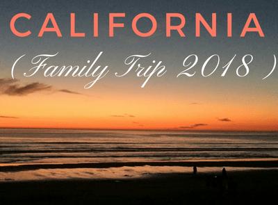 California Family Trip 2018
