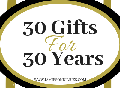 30 Gifts For 30 Years
