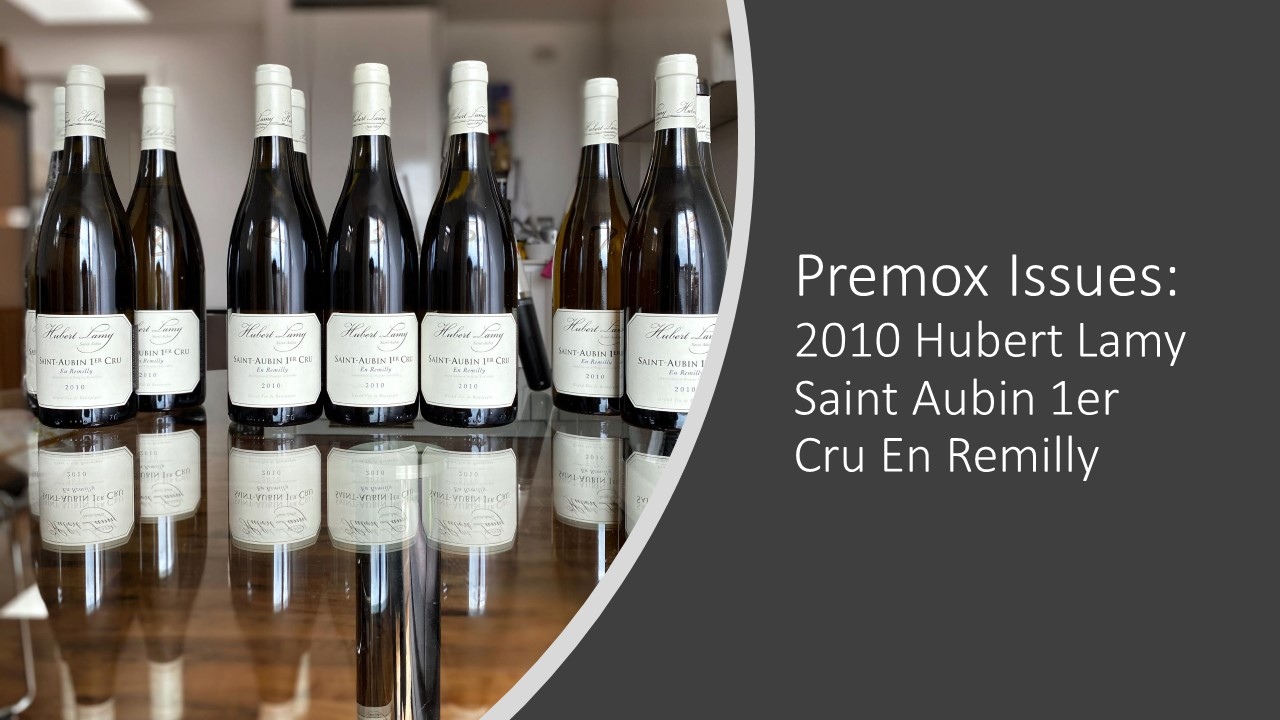 Premox Issue – Domaine Hubert Lamy Saint Aubin 1er Cru En Remilly 2010