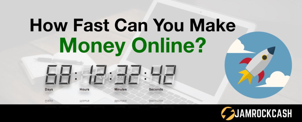 How Fast Can You Make Money Online?
