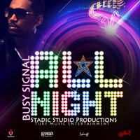 Busy Signal - All Night (Stadic Studio Productions & Turf Music) #Soca