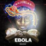 Ebola Riddim (Anju Blax - UIM Records)