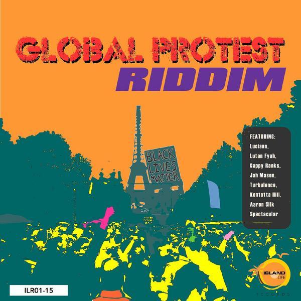Global Protest Riddim (Island Life)