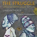 THE STRUGGLE - IJAHDAN TAURUS FEAT. PERFECT GIDDIMANI