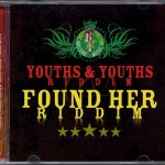 Youths and Youths Riddim & Found Her Riddim [2007] (Militant Muzik)