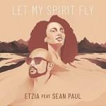 Etzia ft. Sean Paul - Let My Spirit Fly