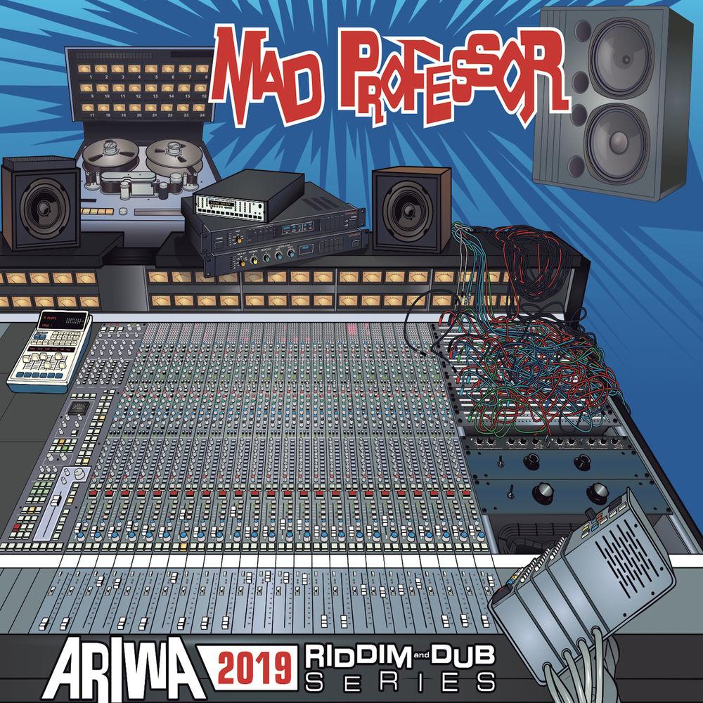 Mad Professor - Ariwa 2019 Riddim & Dub Series (Ariwa Sounds Ltd)