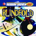 Blindfold Riddim Driven [2002] (In The Streetz)