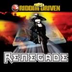 Renegade Riddim Driven [2002] (Fat Eyes)