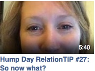Hump Day RelationTIP #27: So now what?
