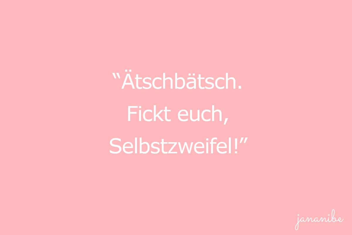 Bist du auch oft unsicher - 10 Strategien gegen Selbstzweifel - Fickt euch Selbstzweifel - Mama Blog München