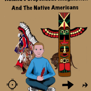 Roland's Stupendous Imagination And The Native Americans Cover Revised