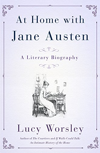 At Home with Jane Austen - Lucy Worsley