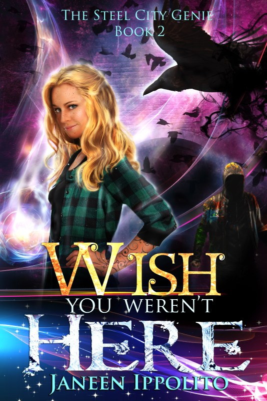 Wish You Weren't Here: The Steel City Genie Book 2