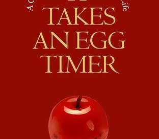 It Takes an Egg Timer by Joanne Tombrakos