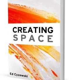 Creating Space by Ed Cyzewski