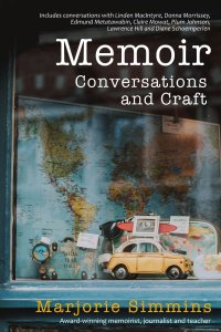 Memoir Conversations and Craft by Marjorie Simmins