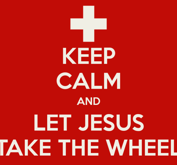keep-calm-and-let-jesus-take-the-wheel-4