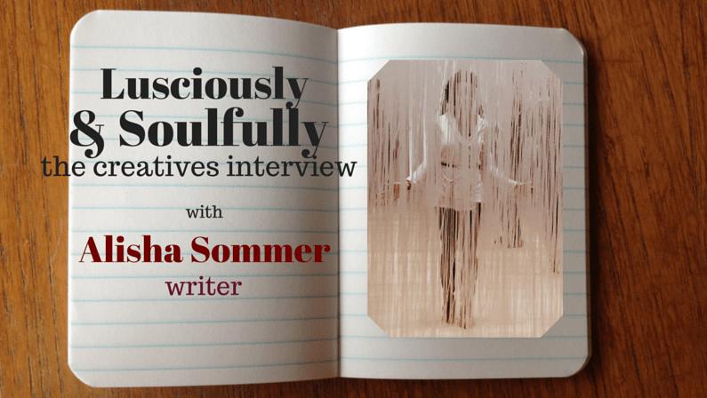 Lusciously & Soulfully: Alisha Sommer