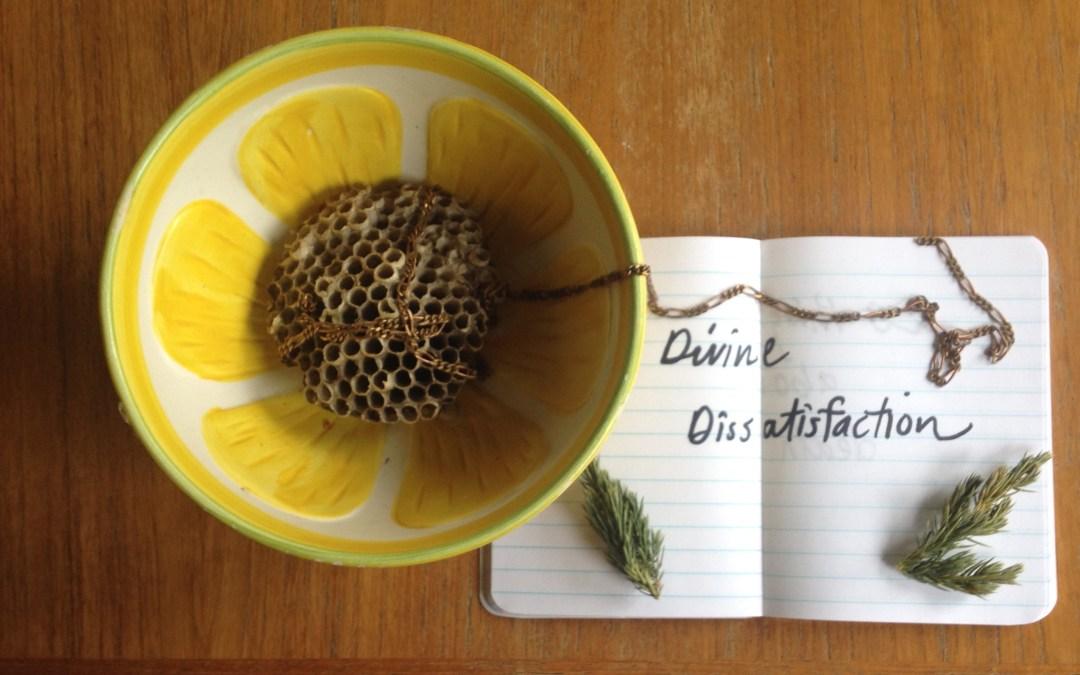 Divine Dissatisfaction