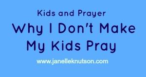 why I don't make my kids pray
