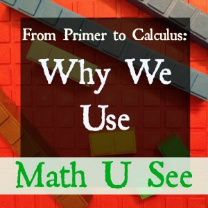 From Primer to Calculus: Why We Use Math U See