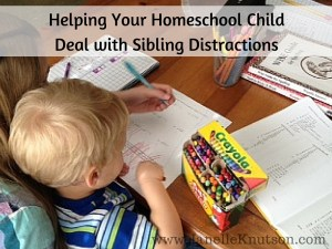 Helping Your Homeschool Child Deal with Sibling Distractions