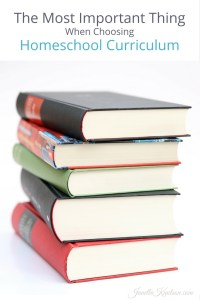 The Most Important Thing When Choosing Homeschool Curriculum