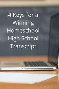 4 Keys for a Winning Homeschool High School Transcript