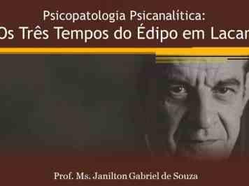 Conteúdo – Psicopatologia Psicanalítica – Os Três Tempos do Édipo