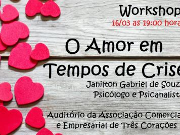 Amor em Tempos de Crise – Workshop Gratuito – Psicólogo e Psicanalista de Varginha Me. Janilton