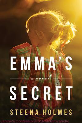 Emma's Secret, by Steena Holmes
