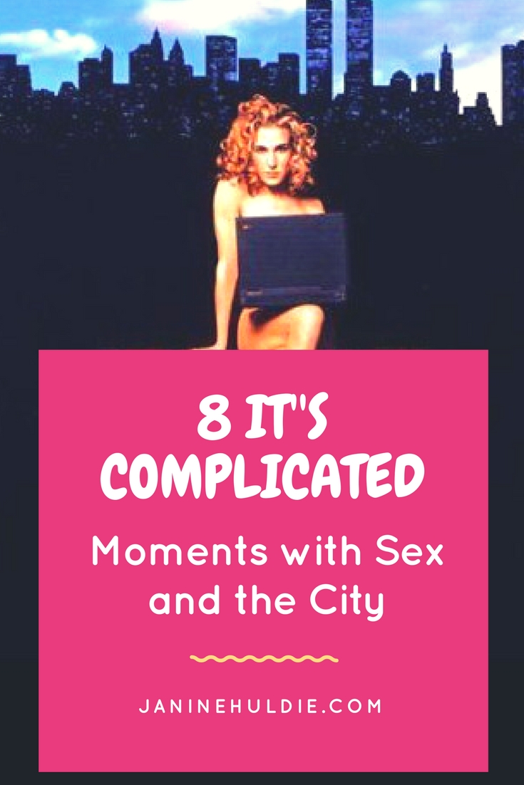 8 It's Complicated Moments with Sex and the City