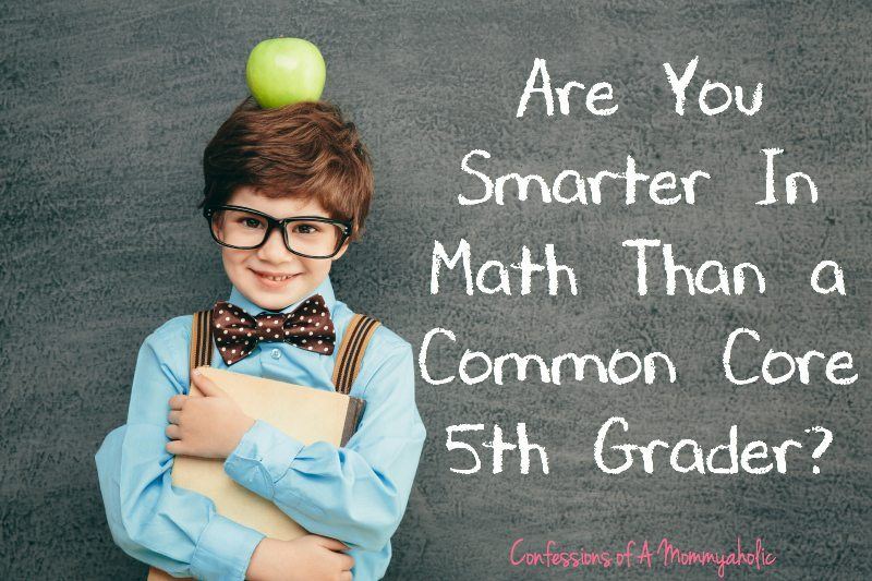Are You Smarter In Math Than a Common Core 5th Grader
