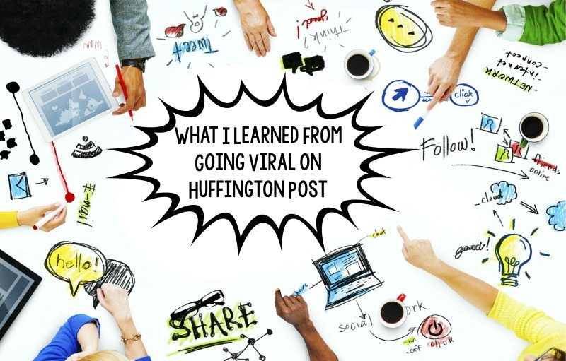 What I Learned From Going Viral on Huffington Post