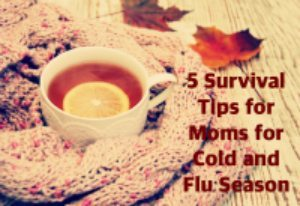 Small-5-Survival-Tips-for-Moms-for-Cold-and-Flu-Season
