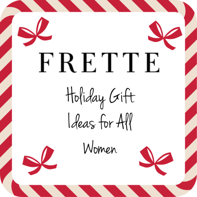 The Top 3 Frette Favorite Holiday Gift Ideas for All Women