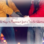15 Simple Ways to Reconnect Romantically Just in Time for Valentine's Day