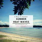 5 Ways to Survive Summer Heat Waves