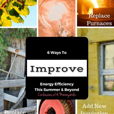 6 Ways To Improve Energy Efficiency This Summer and Beyond