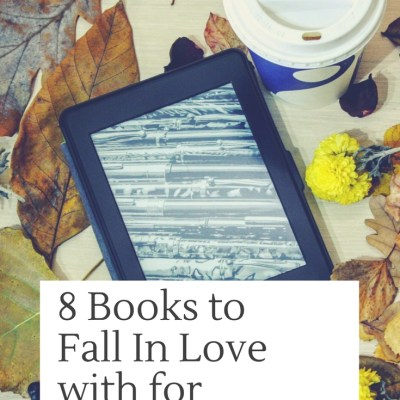 8 Books to Fall In Love With for Fall 2016