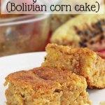 Easy Huminta Bolivian Corn Cake TSSBH