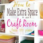 How to Make Extra Space In Your Craft Room